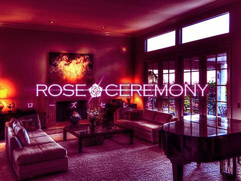 Rose ceremony〜ローズセレモニー~